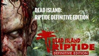 Dead Island Riptide Definitive Edition no PC