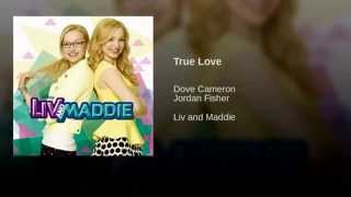 "Dove Cameron Ft. Jordan Fisher - ""True Love"" - Liv and Maddie"