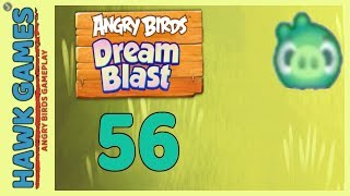 Angry Birds Dream Blast Level 56 - Walkthrough, No Boosters