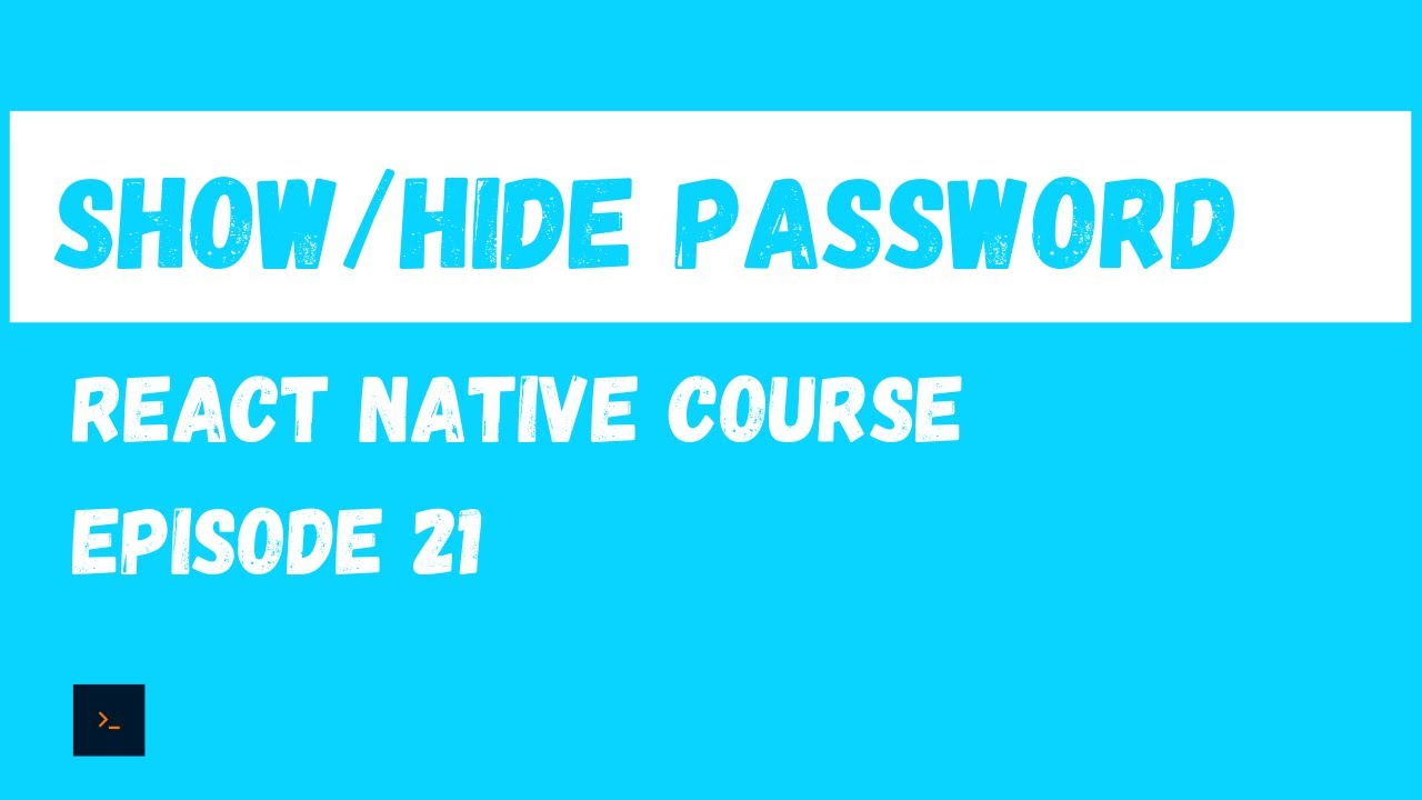 Show/Hide Password Feature - React Native Beginner Project Course