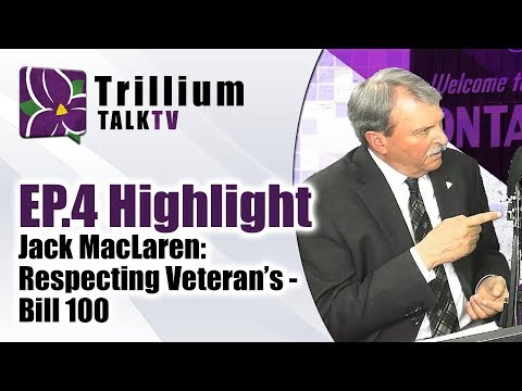 Jack MacLaren Respecting Veteran's: Bill 100 - Ep.4 Highlight