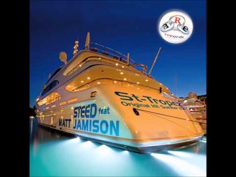 STEED feat MATT JAMISON-ST TROPEZ (FRENCH RADIO)