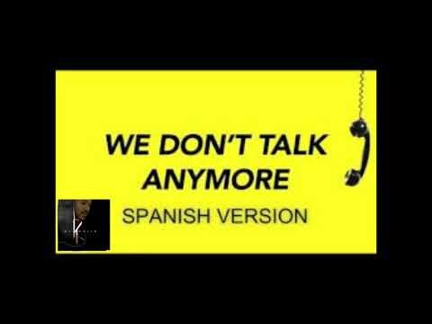 We Don't Talk Anymore - Spanish Version (Bachata Remix By Dj Khalid)