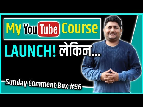My YouTube Course Launch   Sunday Comment Box #96