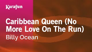 Karaoke Caribbean Queen (No More Love On The Run) - Billy Ocean *