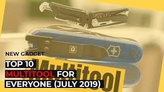 Top 10: Multitool For everyone (July 2019)