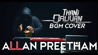 Thani Oruvan - BGM   Cover   AllanPreetham