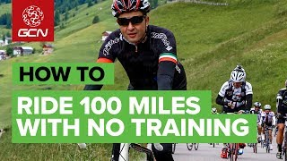 How To Ride 100 Miles On Your Bike When You Haven't Done The Training