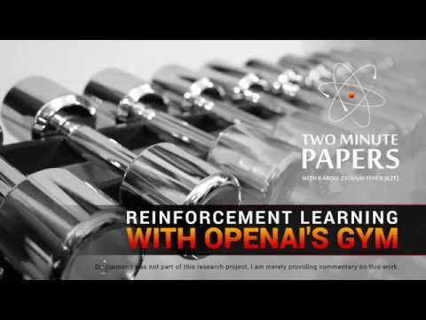 Reinforcement Learning with OpenAI's Gym | Two Minute Papers #72