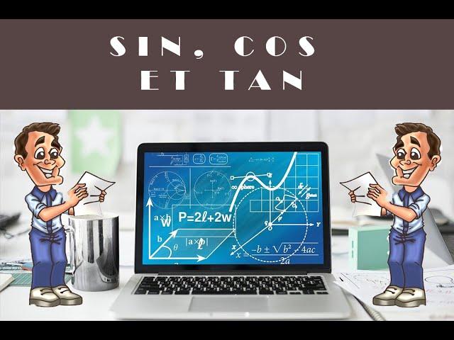 Sinus, Cosinus et tangente : formules de trigonométrie (sin,cos,tan).
