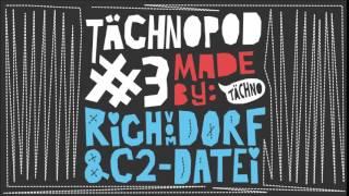TAECHNOPOD#3 - Rich Vom Dorf & C2-Datei (june 2014)