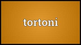Tortoni Meaning