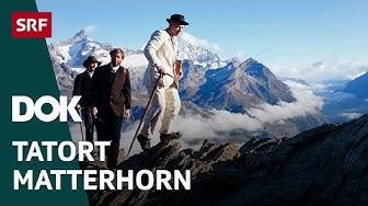 Tod am Matterhorn – Die tragische Geschichte der Erstbesteigung | Doku | SRF DOK