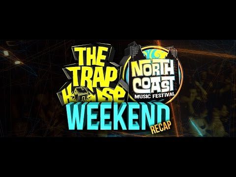 THE TRAP HOUSE - North Coast Music Festival Weekend Recap