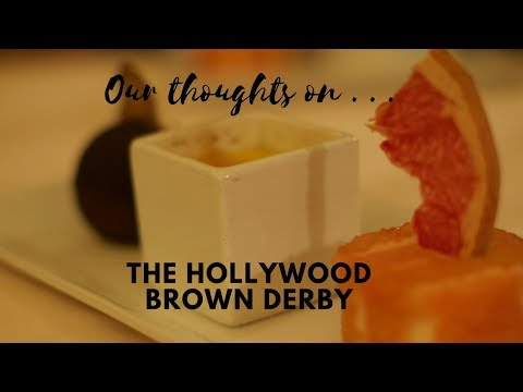 Our Thoughts on . . . The Hollywood Brown Derby | Review