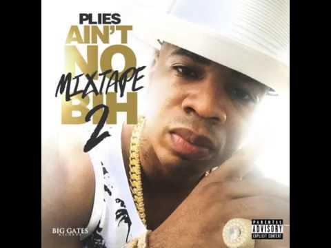 Plies - Ain't No Mixtape Bih 2 (Full Mixtape)