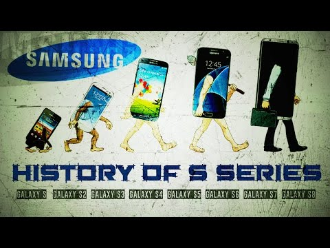 HISTORY OF SAMSUNG GALAXY S SERIES ANDROID SMARTPHONES [ 2010 - 2017 ]
