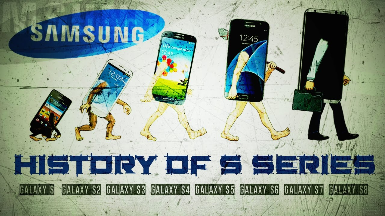 HISTORY OF SAMSUNG GALAXY S SERIES ANDROID SMARTPHONES
