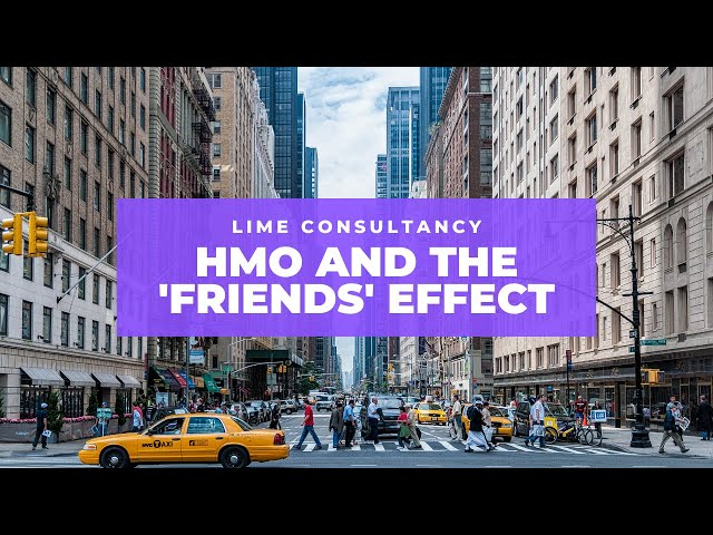 HMO & The Friends Effect - House of Multiple Occupancy & Mortgaging an HMO