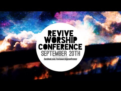 Revive Worship Conference Session 2
