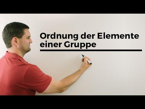 Ordnung der Elemente einer Gruppe, Uni Mathematik | Mathe by Daniel Jung