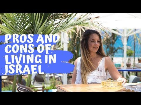 PROS AND CONS OF LIVING IN ISRAEL