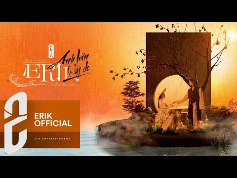 """ERIK - """"Anh Luôn Là Lý Do"""" (Official MV)"""