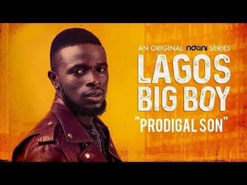 Lagos Big Boy S1E10 : Prodigal Son
