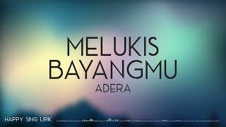 Adera - Melukis Bayangmu (Lirik)