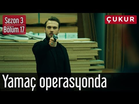 Çukur 3.Sezon 17.Bölüm - Yamaç Operasyonda