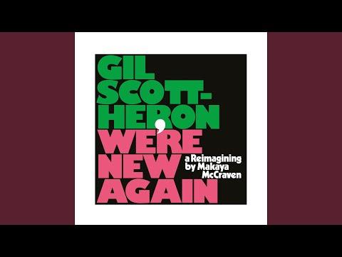 2020 Gil Scott Heron Were New Again A Reimagining By Makaya Mccraven Playlist
