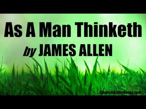 AS A MAN THINKETH by James Allen - A must read for Entrepren