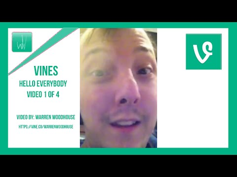 VINE - Hello Everybody - Video 1