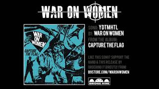 "War On Women ""YDTMHTL"" (Official Audio)"