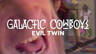 Watch Galactic Cowboys Evil Twin video