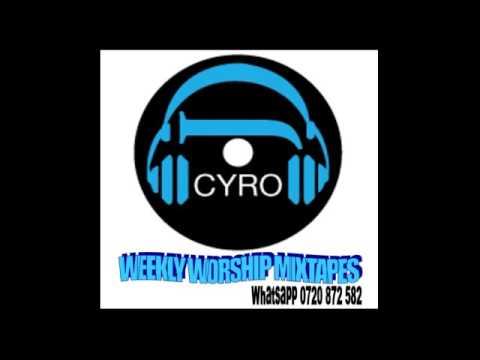 DJ CYRO Tenzi Za Rohoni Worship Mixtape 2017