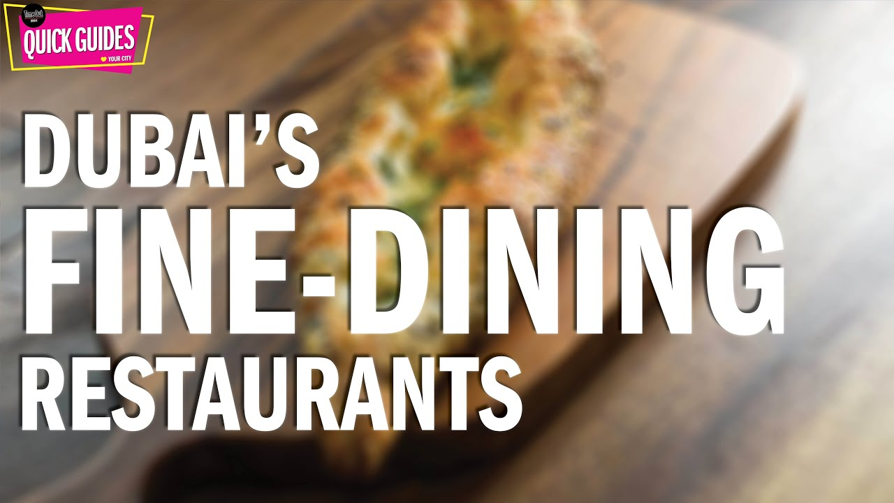 The Best New Fine Dining Restaurants In Dubai In 2019