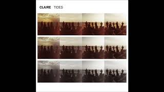 "Claire - Say It (from ""Tides"")"