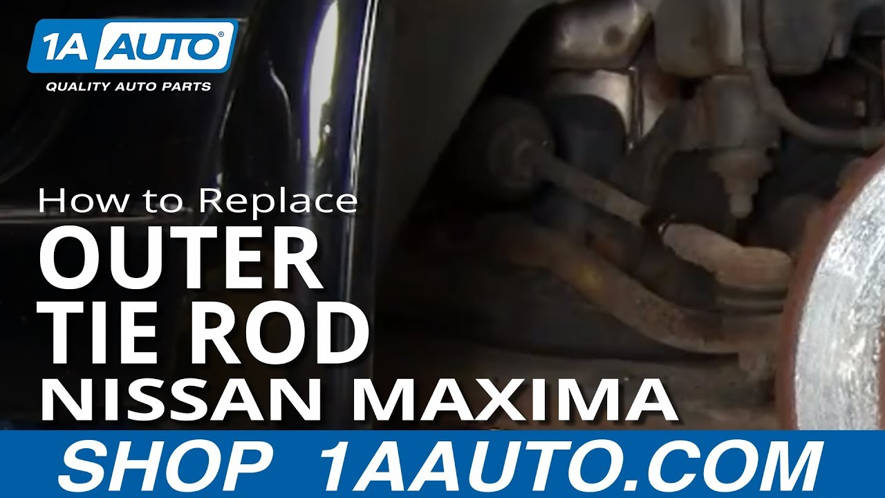 How To Install Replace Worn Outer Tie Rod 1995 08 Nissan Maxima 1998 Altima Gxe Youtube Premium