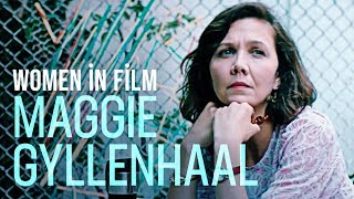 The Fiercely Independent Cinema of Maggie Gyllenhaal