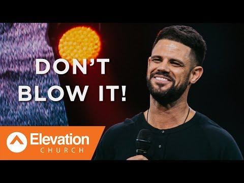 Don't Blow It! | Waymaker | Pastor Steven Furtick