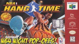 N64 Night! Hangtime Pop-offs! - YoVideogames