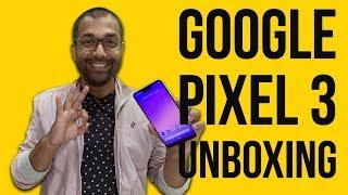 Google Pixel 3 Unboxing & 1st Impressions