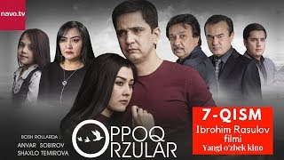 Oppoq orzular (uzbek serial) | Оппоқ орзулар (узбек сериал) - 7-qism