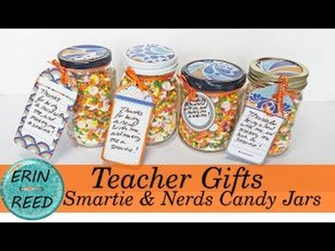 Teacher Gifts - Smartie and Nerds Candy Jars