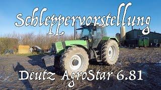 Schleppervorstellung Deutz AgroStar 6.81