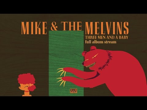 Mike & The Melvins - Three Men and a Baby [FULL ALBUM STREAM]