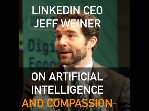 LinkedIn CEO on artificial intelligence and compassion