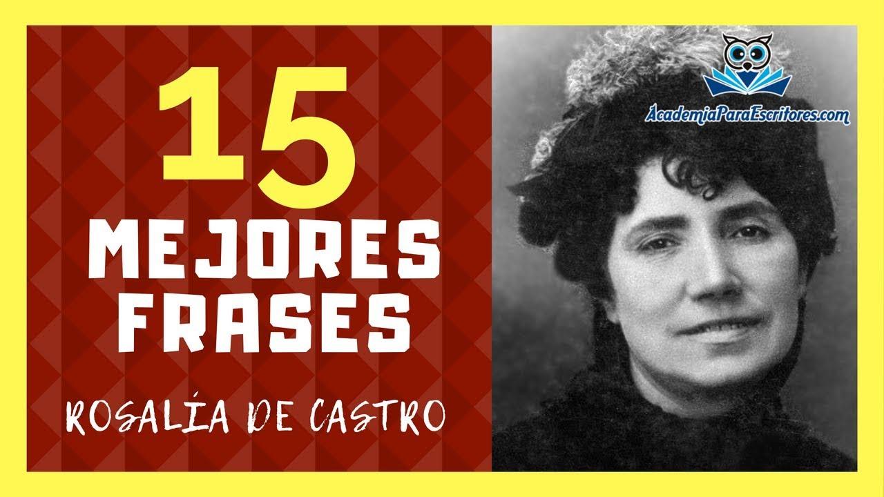 Frases De Rosalía De Castro 15 Mejores Citas De La Escritora Rosalía De Castro