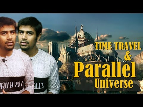 Parallel Universe & Time Travel Theory | Reality and Possibi